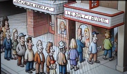the naked o plain truth, and   a sweet lie.  La cruda verità e... le dolci bugie !