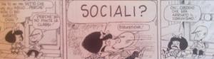 """Testo della strip/striscia:"""" :""""(Mafalda) Mi hai detto che vai all'asilo! Perché oggi non ci sei andato? (amico)Perché sono finite le classi. (Mafalda) Sociali?! (amico) No,scolastiche (Mafalda) Oh,credevo che era arrivato il comunismo!"""