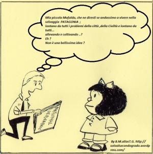 """Testo della strip:"""" (padre di Mafalda), Mia cara mafalda, che ne diresti se andassimo a vivere nella selvaggia PATAGONIA; lontano da tutti i problemi della città, della Civiltà,e lontano da tutti... allevando e coltivando...?  Eh? Non è una bellissima idea ? """""""