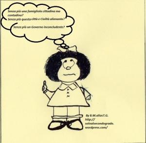 """(Mafalda) :"""" Senza più una famigliola cittadina ma contadina ? Senza più questa città e Civiltà, alienanti ? Senza più un Governo inconcludente ?"""