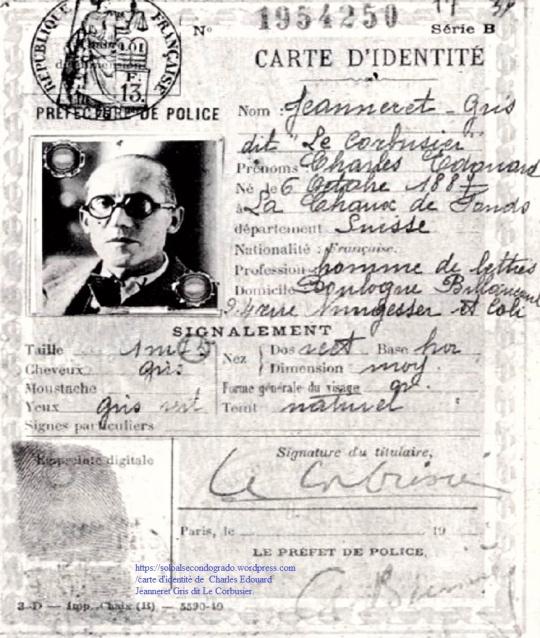 Carte d'identitè de  Charles Edouard Jeanneret Gris dit Le Corbusier Uno svizzero francese tutto particolare.