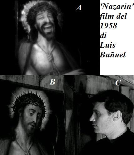 Il Gesù del regista L. Bunuel prima serio (sotto) e poi ridente (sopra)