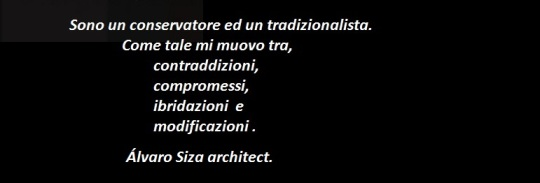 Alvaro Siza architect .         Eteronomia.