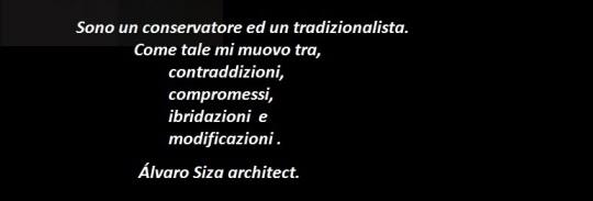 Alvaro Siza architect .         Eteronomia.