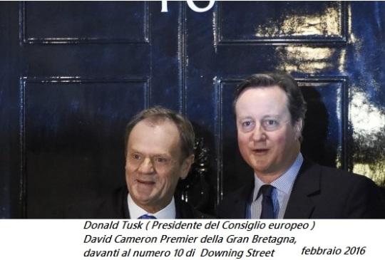 Brexit  ( Britain exit ) febbraio 2016 ; cioè l'uscita minacciata dalla Gran Bretagna,  attraverso il proprio leader David Cameron, dalla Unione europea.