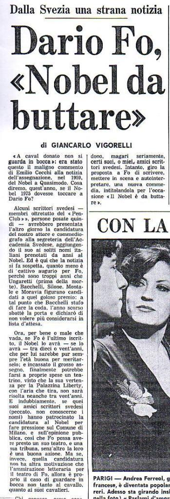 """Ecco un vecchio articolo di giornale L'articolo è titolato :'  :' Dario Fo, """"Nobel da buttare"""" '   datato ;  martedì 4/febbraio/1975 apparso su :' IL GIORNO ' e firmato da Giancarlo VIGORELLI ."""